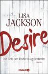 Desire: Die Zeit der Rache ist gekommen (German Edition) - Lisa Jackson, Kristina Lake-Zapp