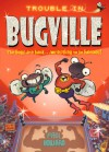 Trouble in Bugville - Paul Howard