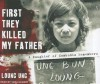 First They Killed My Father: A Daughter of Cambodia Remembers - Loung Ung, Tavia Gilbert