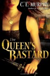 The Queen's Bastard (Inheritors' Cycle, #1) - C.E. Murphy
