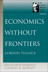 Economics without Frontiers - Gordon Tullock, Charles Kershaw Rowley