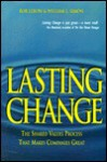 Lasting Change: The Shared Values Process That Makes Companies Great - Rob Lebow, William L. Simon
