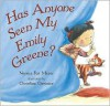 Has Anyone Seen My Emily Greene? - Norma Fox Mazer, Christine Davenier