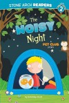 The Noisy Night: A Pet Club Story (Stone Arch Readers - Level 2 (Quality))) - Gwendolyn Hooks, Mike Byrne