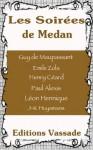Les soirées de Médan - Guy de Maupassant, Émile Zola, Joris-Karl Huysmans, Paul Alexis, Henry Céard, Léon Hennique