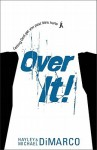 Over It: Letting God Get You Past Life's Hurts - Hayley DiMarco, Michael DiMarco