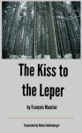The Kiss to the Leper - François Mauriac, Walter Ballenberger