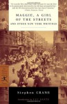 Maggie, a Girl of the Streets and Other New York Writings (Modern Library Classics) - Stephen Crane, Luc Sante