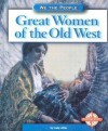 Great Women Of The Old West - Judy Alter