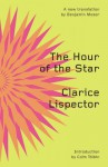 The Hour of the Star - Clarice Lispector, Benjamin Moser, Colm Tóibín
