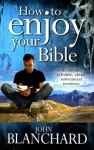 How to Enjoy Your Bible - John Blanchard