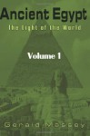 Ancient Egypt: The Light of the World: Volume 1 - Gerald Massey