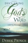 Declaring God's Word: A 365 Day Devotional - Derek Prince