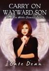 Carry On Wayward Son - Cate Dean