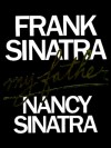Frank Sinatra: My Father - Nancy Sinatra
