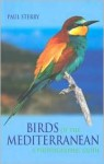 Birds of the Mediterranean: A Photographic Guide - Paul Sterry