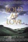 Bold As Love - Gwyneth Jones
