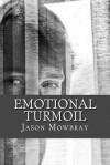 Emotional Turmoil - Jason Mowbray
