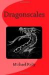 Dragonscales - Michael Kelly