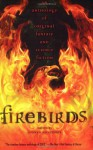 Firebirds: An Anthology of Original Fantasy and Science Fiction - Nancy Springer, Delia Sherman, Laurel Winter, Elizabeth Wein, Emma Bull, Meredith Ann Pierce, Sharyn November, Megan Whalen Turner, Sherwood Smith, Kara Dalkey, Nina Kiriki Hoffman, Lloyd Alexander, Diana Wynne Jones, Nancy Farmer, Michael Cadnum, Garth Nix, Charles Vess