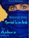 Brianna's Story: Married to an Arab (Women In Chains) - Aabra, RL Heitz