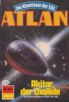 "Atlan 527: Akitar, der Chailide (Heftroman): Atlan-Zyklus ""Die Abenteuer der SOL (Teil 1)"" (Atlan Heftroman) (German Edition) - Arndt Ellmer, Perry Rhodan Redaktion"
