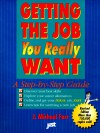 Getting The Job You Really Want - Michael J. Farr