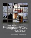 Take Your Photography to the Next Level: From Inspiration to Image - George Barr