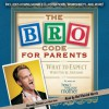 Bro Code for Parents: What to Expect When You're Awesome - Barney Stinson, Matt Kuhn, Neil Patrick Harris