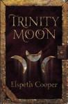 Trinity Moon - Elspeth Cooper