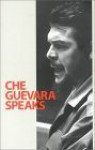 Che Guevara Speaks - Ernesto Guevara