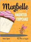 Maybelle and the Haunted Cupcake - Katie Speck, Paul Rátz de Tagyos