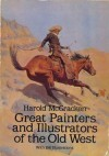 Great Painters and Illustrators of the Old West - Harold McCracken