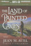 The Land of Painted Caves - Jean M. Auel, Sandra Burr