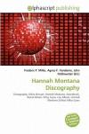 Hannah Montana Discography - Frederic P. Miller, Agnes F. Vandome, John McBrewster