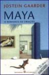 Maya: O Romance da Criação - Jostein Gaarder, Maria Bragança