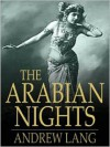 The Arabian Nights (Full Collection) - Anonymous, Andrew Lang