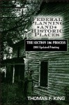 Federal Planning and Historic Places: The Section 106 Process (Heritage Resource Management Series) - Thomas F. King