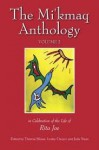 The Mi'kmaq Anthology. Volume 2 : In celebration of the life of Rita Joe - Lesley Choyce, Theresa Meuse-Dallien, Julia Swan