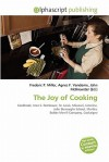The Joy of Cooking - Frederic P. Miller, Agnes F. Vandome, John McBrewster