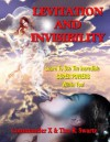 Levitation And Invisibility: Learn To Use The Incredible SUPER POWERS Within You! - Commander X, Tim R. Swartz, Timothy Beckley