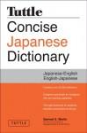 Tuttle Concise Japanese Dictionary: Japanese-English English-Japanese - Samuel E. Martin, Fred Perry, Sayaka Khan