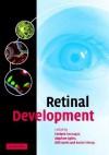 Retinal Development - Evelyne Sernagor, Bill Harris, Stephen J. Eglen, Stephen Eglen