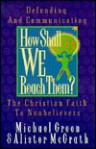 How Shall We Reach Them? - Michael Green, Alister E. McGrath