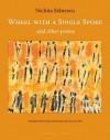 Wheel With a Single Spoke: and Other Poems - Nichita Stănescu, Sean Cotter