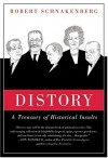 Distory: A Treasury of Historical Insults - Robert Schnakenberg