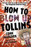 HOW TO BLOW UP TOLLINS - Conn Iggulden, Lizzy Duncan