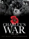 Charley's War (Vol. 10) - The End - Pat Mills, Joe Colquhoun