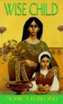 Wise Child - Monica Furlong