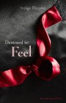 Destined to Feel: An Avalon Novel - Indigo Bloome
